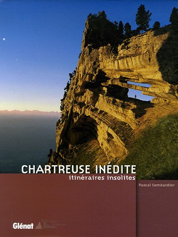 Chartreuse in�dite : Itin�raires insolites