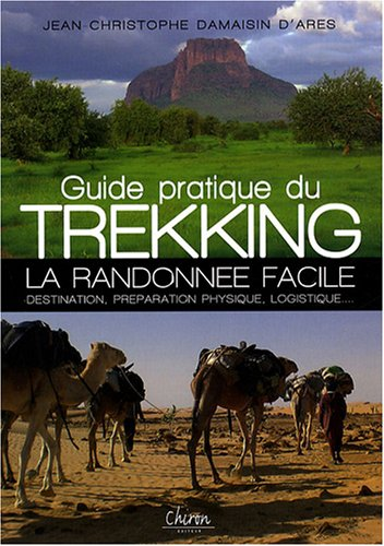 Guide pratique du Trekking : La randonn�e facile
