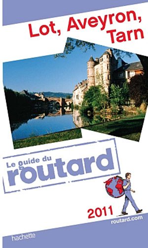 Guide du Routard Lot, Aveyron, Tarn 2011
