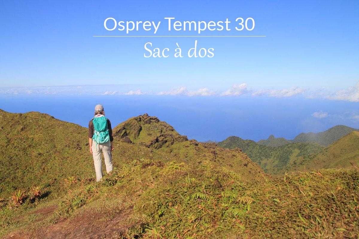 8525cc1c57 Test du sac à dos Osprey Tempest 30 en Martinique